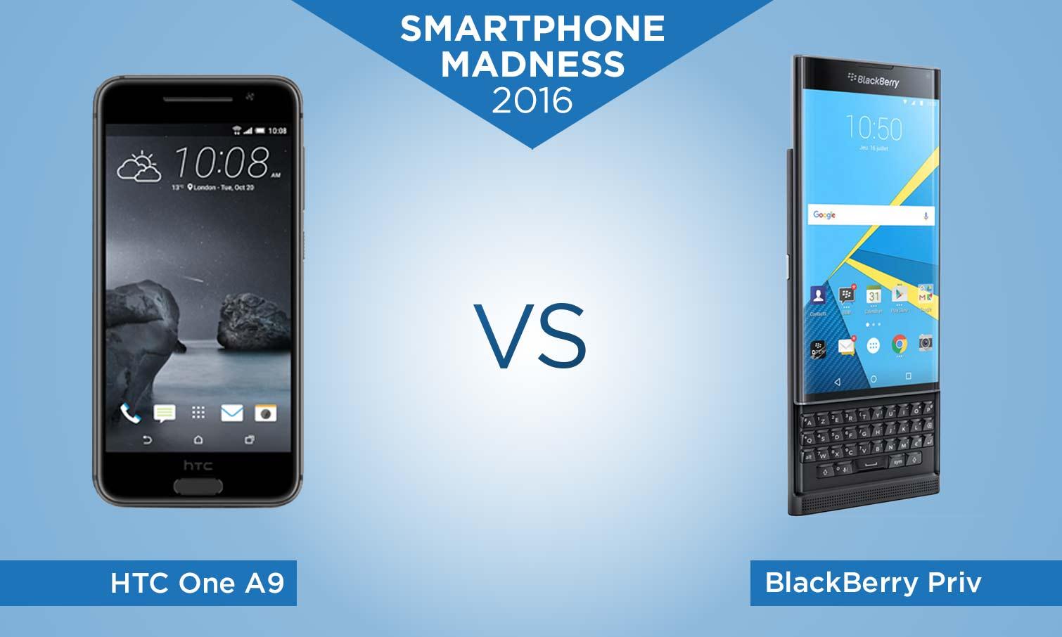 Smartphone Madness 2016 HTC One A9 vs. BlackBerry Priv